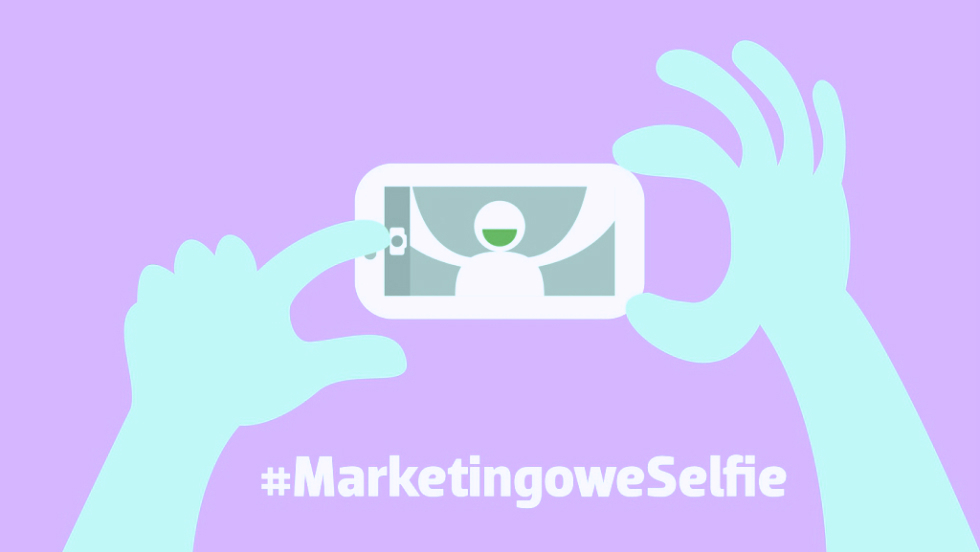 #MarketingoweSelfie (cz. 8): Jak branża marketingowa dba o swoje własne marki?