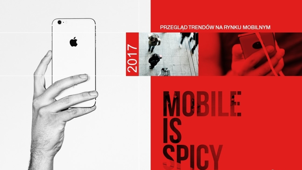 Mobile is spicy – nowy raport na temat rynku mobilnego