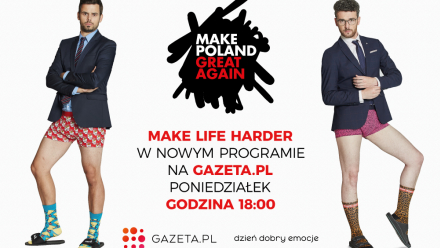 """Make Poland Great Again"" - nowy format wideo Gazeta.pl i Make Life Harder"