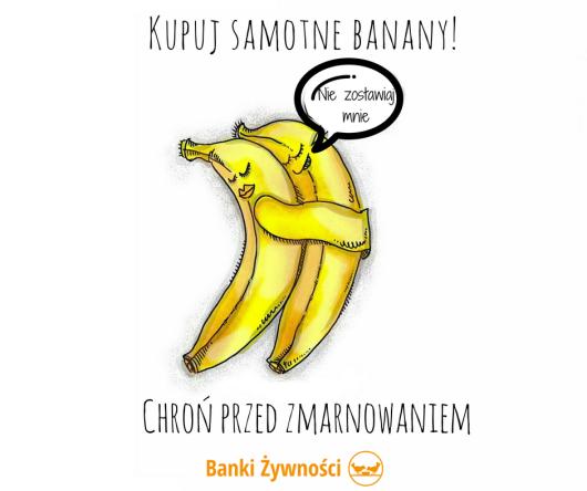 Kupuj samotne banany! Banki Żywności zachęcają, by ratować niechcianą żywność