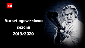 Marketingowe Słowo sezonu 2019/2020