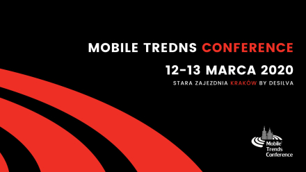 Mobile Trends Conference 2020 już 12 i 13 marca!