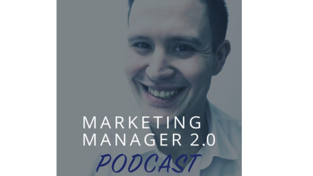 "Marketingowe podcasty (cz. 9): ""Marketing Manager 2.0"""
