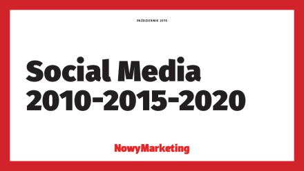 Social Media 2010-2015-2020 - ebook od Nowego Marketingu