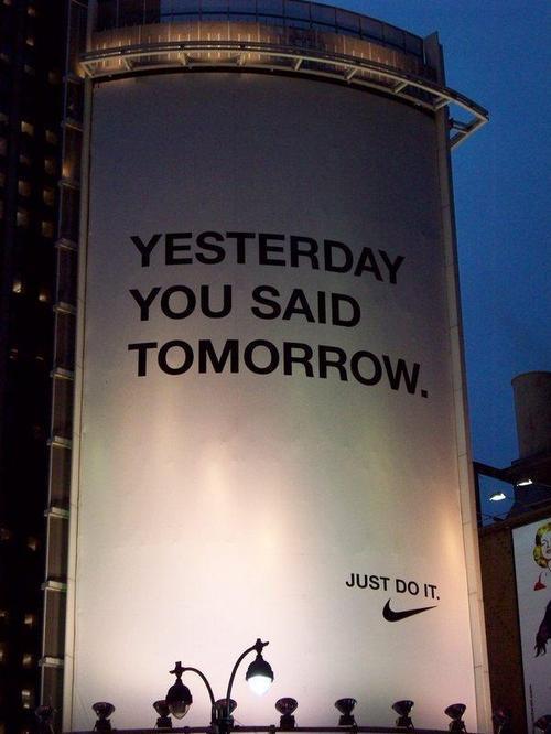 Nike - Yesterday you said tomorrow.